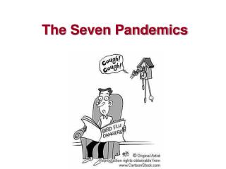 The Seven Pandemics