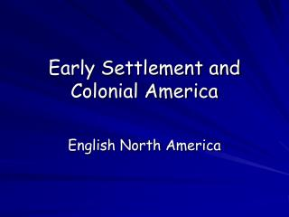 Early Settlement and Colonial America