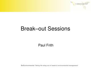 Break–out Sessions