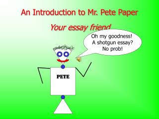 An Introduction to Mr. Pete Paper Your essay friend