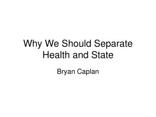 Why We Should Separate Health and State