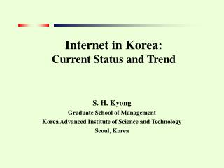 Internet in Korea: Current Status and Trend