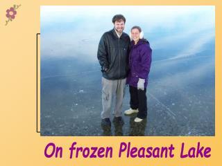On frozen Pleasant Lake
