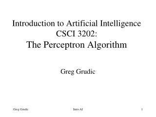 Introduction to Artificial Intelligence CSCI 3202: The Perceptron Algorithm