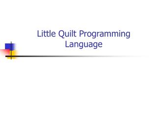 Little Quilt Programming Language