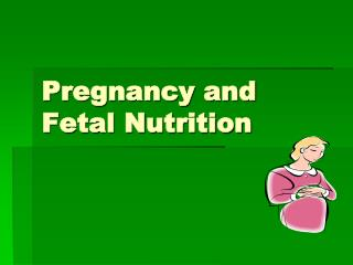 Pregnancy and Fetal Nutrition