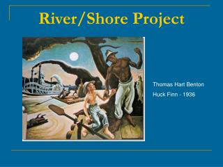 River/Shore Project