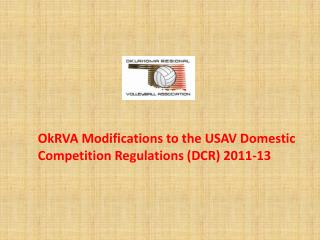 OkRVA  Modifications to the USAV Domestic Competition Regulations (DCR) 2011-13