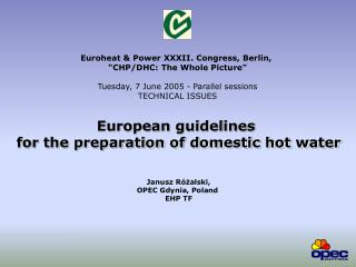 European guidelines  for the preparation of domestic hot water Janusz R óż alski,