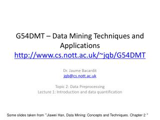 G54DMT – Data Mining Techniques and Applications cs.nott.ac.uk/~jqb/G54DMT