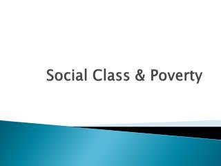 Social Class & Poverty