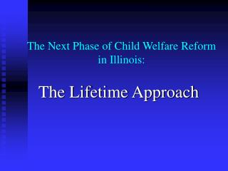 The Next Phase of Child Welfare Reform in Illinois:
