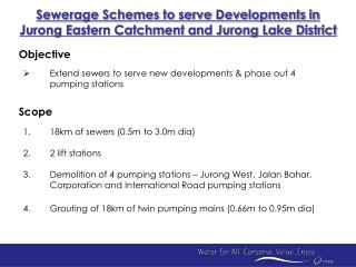 Scope 18km of sewers (0.5m to 3.0m dia) 2 lift stations