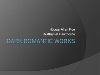 Dark Romantic Works