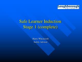 Safe Learner Induction Stage 1 (complete)