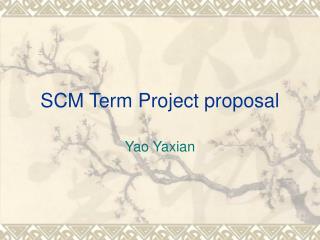SCM Term Project proposal