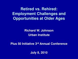Retired vs. Rehired:  Employment Challenges and Opportunities at Older Ages