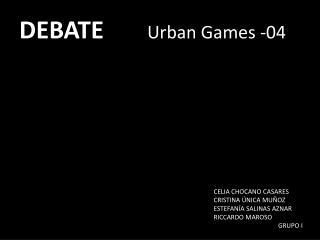 DEBATE Urban Games  -04