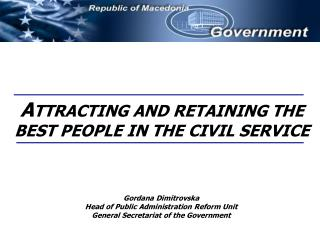 A TTRACTING AND RETAINING THE BEST PEOPLE IN THE CIVIL SERVICE