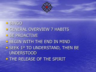 BINGO GENERAL OVERVIEW 7 HABITS BE PROACTIVE BEGIN WITH THE END IN MIND