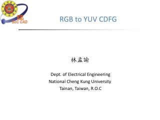 RGB to YUV  CDFG