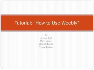 Tutorial: �How to Use Weebly�