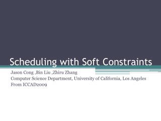 Scheduling with Soft Constraints