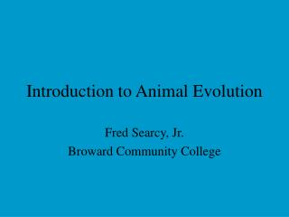 Introduction to Animal Evolution