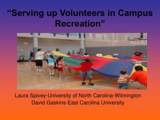 �Serving up Volunteers in Campus Recreation�