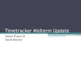 Timetracker  Midterm Update