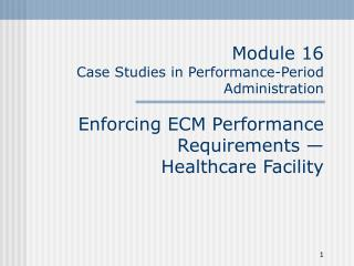 Module 16 Case Studies in Performance-Period Administration