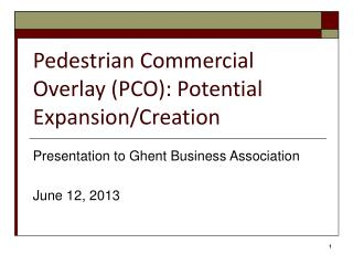 Pedestrian Commercial Overlay (PCO): Potential Expansion/Creation