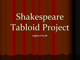 Shakespeare Tabloid Project