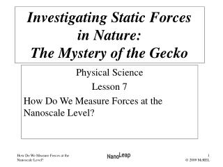 Physical Science Lesson 7  How Do We Measure Forces at the Nanoscale Level?