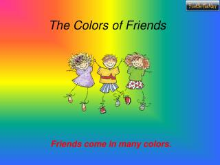 The Colors of Friends