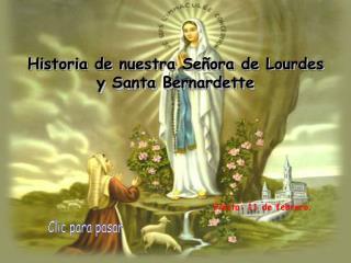 Historia de nuestra Se�ora de Lourdes  y Santa Bernardette