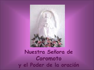 Nuestra Señora de  Coromoto y el Poder de la oración