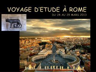 Voyage D'ETUDE à Rome du 24 au 29 mars 2013