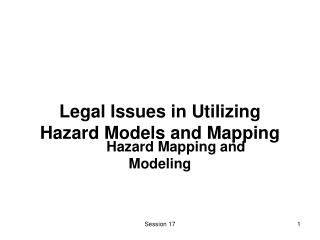 Legal Issues in Utilizing Hazard Models and Mapping