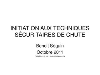 INITIATION AUX TECHNIQUES SÉCURITAIRES DE CHUTE