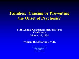 Families:  Causing or Preventing the Onset of Psychosis