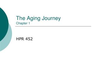 The Aging Journey Chapter 1