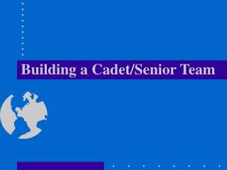 Building a Cadet/Senior Team
