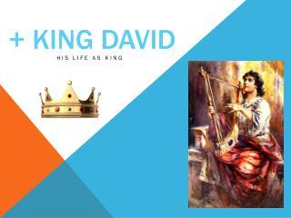 + KING DAVID