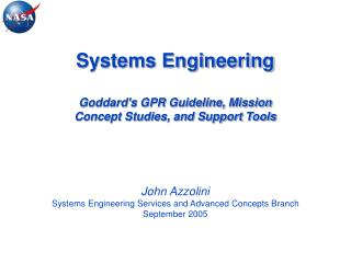 Systems Engineering Goddard's GPR Guideline, Mission Concept Studies, and Support Tools