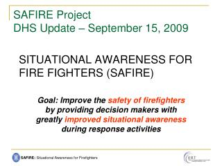 SITUATIONAL AWARENESS FOR FIRE FIGHTERS (SAFIRE)