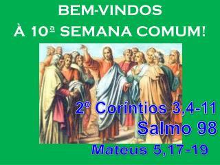 BEM-VINDOS  À 10ª SEMANA COMUM!