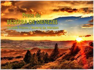 Divaldo Franco / Bezerra de Menezes