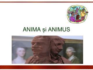 ANIMA  și ANIMUS