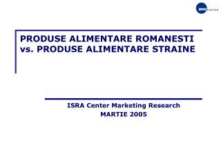 PRODUSE ALIMENTARE ROMANESTI vs. PRODUSE ALIMENTARE STRAINE